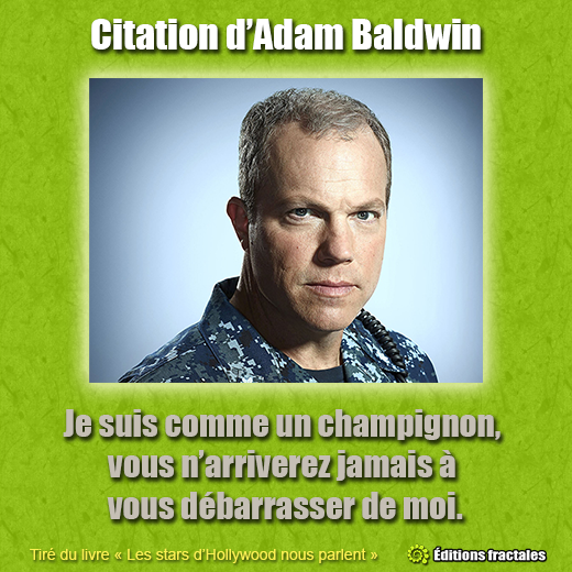 Citation d'Adam Baldwin