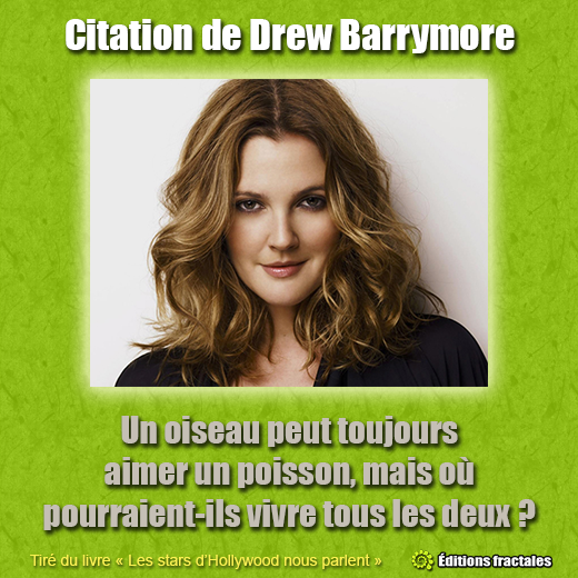 Citation de Drew Barrymore